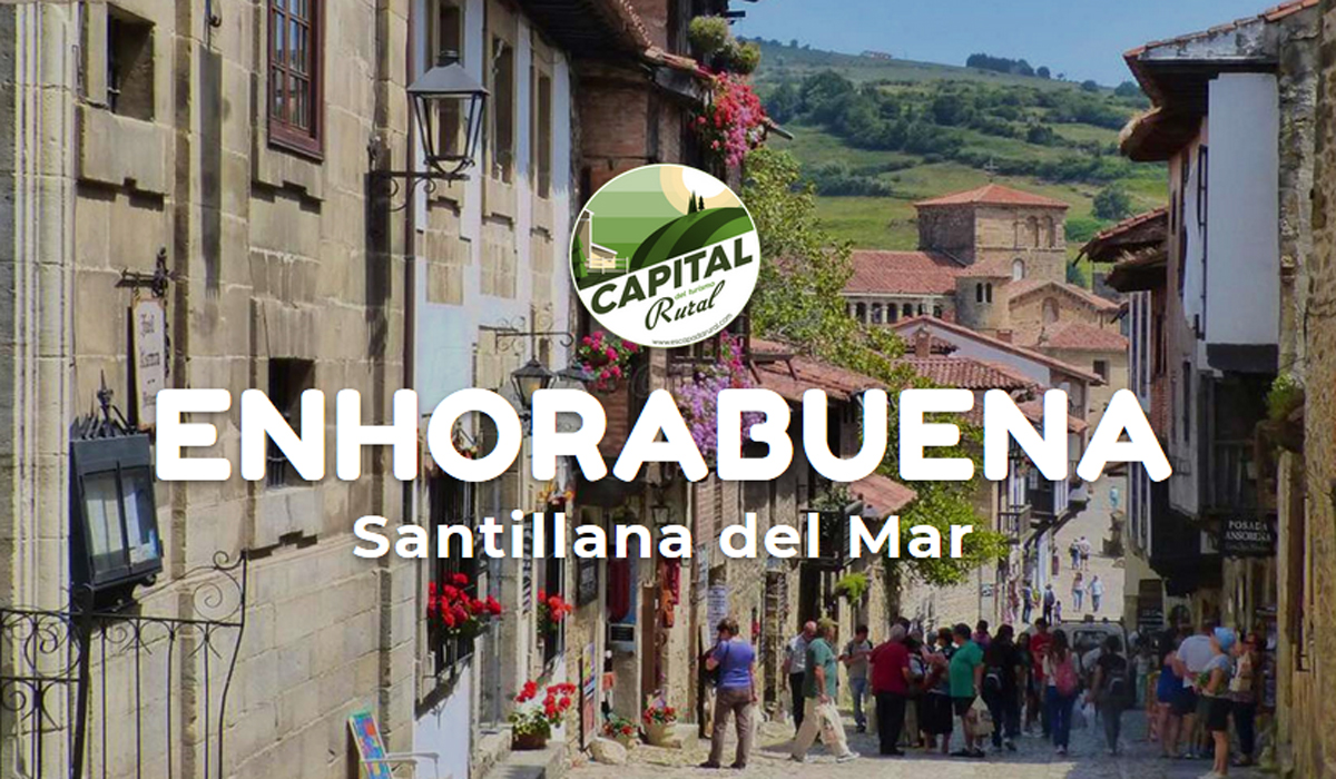 Santillana del Mar Capital del Turismo Rural 2019