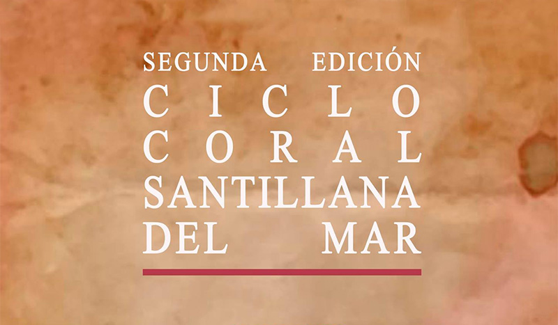 Santillana del Mar acoge este fin de semana la segunda jornada del ciclo de música coral